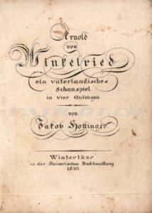 Arnold von Winkelried - Ein vaterländisches Schauspiel in vier Aufzügen - Hottinger Jakob