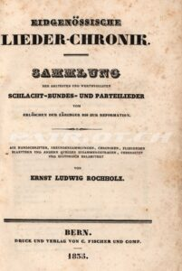EIDGENÖSSISCHE LIEDER-CHRONIK - Schlacht- Bundes- und Parteilieder - Rochholz Ernst Ludwig