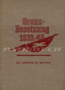 Grenzbesetzung 1939-45 - Die Schweiz in Waffen - Band **