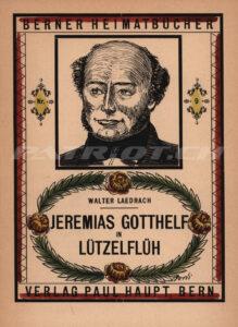 JEREMIAS GOTTHELF IN LÜTZELFLÜH - BERNER HEIMATBÜCHER - Band 9 - Laederach Walter
