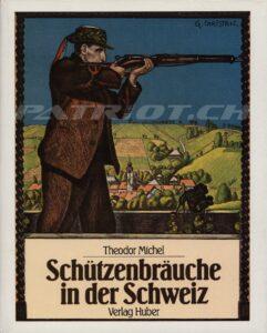 Schützenbräuche in der Schweiz - Michel Theodor