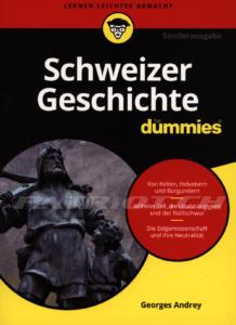 Schweizer Geschichte für Dummies - Andrey Georges