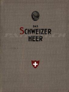 DAS SCHWEIZER HEER - Sein Ursprung und seine Überlieferungen - Sein derzeitiger Stand - Seine Notwendigkeit - Oberst i. G. Léderrey