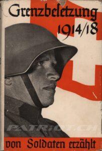 Die Grenzbesetzung 1914/1918 - von Soldaten erzählt - Utz Fritz Korporal, Wyler Eugen Schütze, Trüb Hans Oberstleutnant