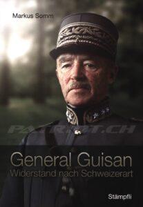 General Guisan - Widerstand nach Schweizerart - Somm Markus