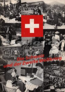 Die Schweiz und der Zweite Weltkrieg - Neue Helvetische Gesellschaft