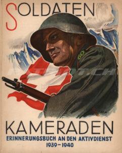 SOLDATEN KAMERADEN - Erinnerungsbuch an den Aktivdienst 1939-1940 - Oberstleutnant Barthell Max, Dr. Rimli Eugen Th., Wagner Julius