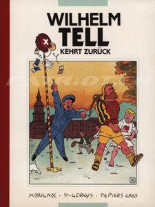 WILHELM TELL KEHRT ZURÜCK - 700 Jahre Abenteuer