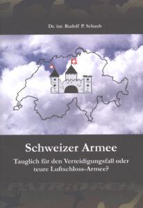 Schweizer Armee - Tauglich für den Verteidigungsfall oder teure Luftschloss-Armee?