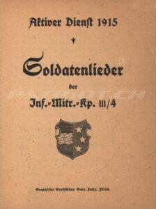 Soldatenlieder der Inf. Mitr. Kp. III/4 - Aktiver Dienst 1915