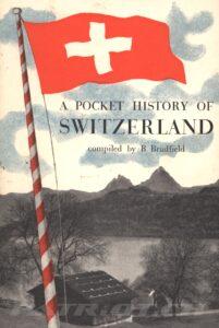 A POCKET HISTORY OF SWITZERLAND - Bradfield B.