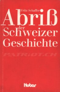 Abriss der Schweizer Geschichte - Schaffer Fritz