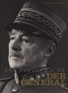 DER GENERAL - Die Schweiz im Krieg 1939-45 - Schmid Hans Rudolf