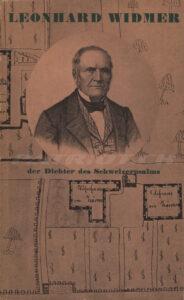 LEONHARD WIDMER - der Dichter des Schweizerpsalms