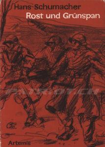 Rost und Grünspan - Erinnerungen eines Soldaten an den Aktivdienst 1939-1945 - Schumacher Hans