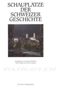 SCHAUPLÄTZE DER SCHWEIZER GESCHICHTE - Mittler Max