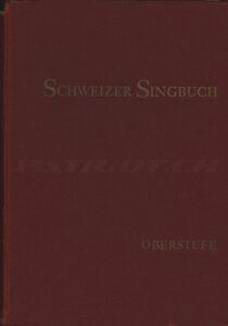 SCHWEIZER SINGBUCH - OBERSTUFE - Feurer Josef, Fisch Samuel, Schoch Rudolf - 1957