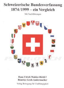 Schweizerische Bundesverfassung 1874/1999 - ein Vergleich - Walder-Richli Hans Ulrich, Grob-Andermacher Béatrice