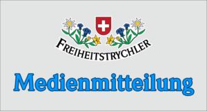 Medienmitteilung der FREIHEITSTRYCHLER vom 17.09.2021 Bern